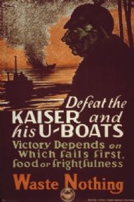 Vintage War Poster Defeat the Kaiser and his U-boats--Victory depends on which fails first, food or frightfulness--Waste nothing.""
